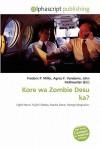 Kore Wa Zombie Desu Ka? - Frederic P. Miller, Agnes F. Vandome, John McBrewster