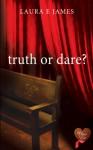 Truth or Dare? - Laura E. James