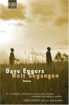 Weit Gegangen - Das Leben Des Valentino Achak Deng - Dave Eggers
