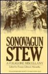 Sonovagun Stew: A Folklore Miscellany - Francis Edward Abernethy