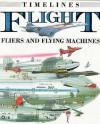 Flight: Fliers and Flying Machines - David Jeffries, David Salariya