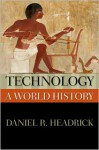 Technology: A World History (New Oxford World History) - Daniel R. Headrick