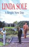 A Bright New Day - Linda Sole