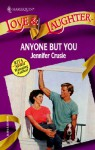 Anyone But You (Love and Laughter, No 4) - Jennifer Crusie