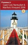 Frommer's Cape Cod, Nantucket & Martha's Vineyard 2008 - Laura M. Reckford