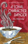 A Loyal Character Dancer - Qiu Xiaolong