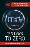 Ten Days To Zero (Ben Maddox) - Bernard Ashley