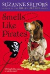 Smells Like Pirates - Suzanne Selfors