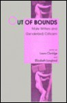 Out of Bounds: Male Writers and Gender(ed) Criticism - Laura Claridge