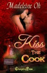 Kiss The Cook (L'Auberge Pipistrelli #3) - Madeleine Oh