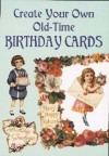 Create Your Own Old-Time Birthday Cards - Carol Belanger-Grafton