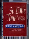 So Little Time - John P. Marquand