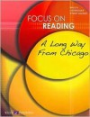Focus On Reading: A Long Way From Chicago:grades 4-6 (Focus on Reading) - J. Weston Walch, Lisa S. French