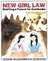 New Girl Law: Drafting a Future for Cambodia - Anne Elizabeth Moore