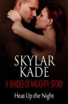 Heat Up The Night - Skylar Kade