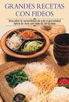 Grandes recetas con fideos: Descubra la versatilidad de esta especialidad tipica de Asia con mas de 30 recetas - Edimat Libros, Edimat, Edimat Libros
