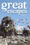 Great Escapes, Volume 1 - Chrissey Harrison, John H. Barnes, Troy Dennison, Christopher M. Geeson, Heidi Hovis, Sophie Jackson, T. James, Drew Moffat, Patti Ludwig, J.D. Waye, Amy Cummins, Andrew Campbell-Kearsey, Sabine Naus, Emma Scott, Jim Cogan, Damian Garside, Andy Whitson, Gareth Wilson