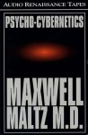 Psycho-Cybernetics: includes Master the Magic of Self-Image (Audio) - Maxwell Maltz, Pat Johnson