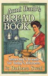 Aunt Barb's Bread Book - Barbara Swell