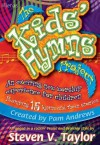 The Kids' Hymns Project: An Exciting New Worship Experience for Children Featuring 15 Hymns and Their Stories - Steven V. Taylor, Pam Andrews