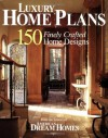 American Dream Homes: Luxury Home Plans: 150 Finely Crafted Home Designs - Hanley Wood