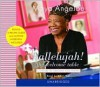 Hallelujah! The Welcome Table: A Lifetime of Memories - Maya Angelou