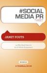 # SOCIAL MEDIA PR tweet Book01: 140 Bite-Sized Ideas for Social Media Engagement - Janet Fouts, Rajesh Setty