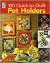 100 Quick-to-Quilt Pot Holders - Jeanne Stauffer