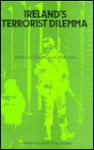 Ireland's Terrorist Dilemma (International Studies on Terrorism, Vol 2) (International Studies on Terrorism, Vol 2) - Yonah Alexander, Alan O'Day