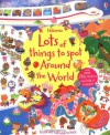 Lots of Things to Spot Around the World - Lucy Bowman, Sigrid Martinez