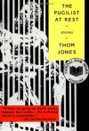 The Pugilist at Rest - Thom Jones