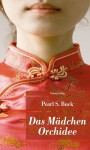 Das Mädchen Orchidee - Pearl S. Buck