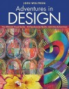 Adventures in Design: Ultimate Visual Guide, 153 Spectacular Quilts, Activities & Exercises - Joen Wolfrom