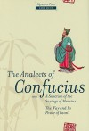 The Analects of Confucius: With a Selection of the Sayings of Mencius, the Way Its Power of Laozi - Confucius, James Legge, John Stewart Bowman