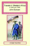 Travels in Western Africa in 1845 and 1846 - John Duncan, Derek O'Connor
