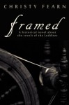 Framed: A Historical Novel about the Revolt of the Luddites - Christy Fearn