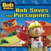 Bob Saves the Porcupines (Bob the Builder (8x8)) - Diane Redmond, Hot Animation