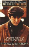 There but for Fortune: The Life of Phil Ochs - Michael Schumacher