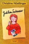 Gretchen Sackmeier: Eine Familiengeschichte - Christine Nöstlinger