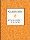 Candleshine: A Sequel to a Torch for Trinity - Colleen L. Reece