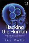 Hacking the Human: Social Engineering Techniques and Security Countermeasures - Ian Mann