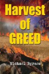 Harvest of Greed - Michael Byrnes