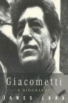 Giacometti: A Biography - James Lord