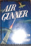 Air Gunner - Bud Hutton, Andy Rooney
