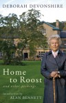 Home To Roost and Other Peckings - Deborah Devonshire