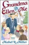Grandma Ellen and Me: Stories of Growing Up at Elmshaven - Mabel R. Miller, Jerry D. Thomas