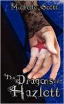 The Dragons of Hazlett - Michelle Scott