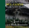 The Truth is a Cave in the Black Mountains: A Tale of Travel and Darkness with Pictures of All Kinds (Audio) - Eddie Campbell, Neil Gaiman