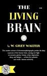 The Living Brain - W. Grey Walter
