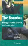 The Bonobos: Behavior, Ecology, and Conservation - Takeshi Furuichi, Jo Myers Thompson